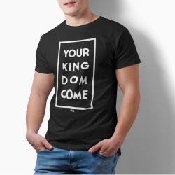 Tricou crestin Your KINGDOM Come- cod KINGbl